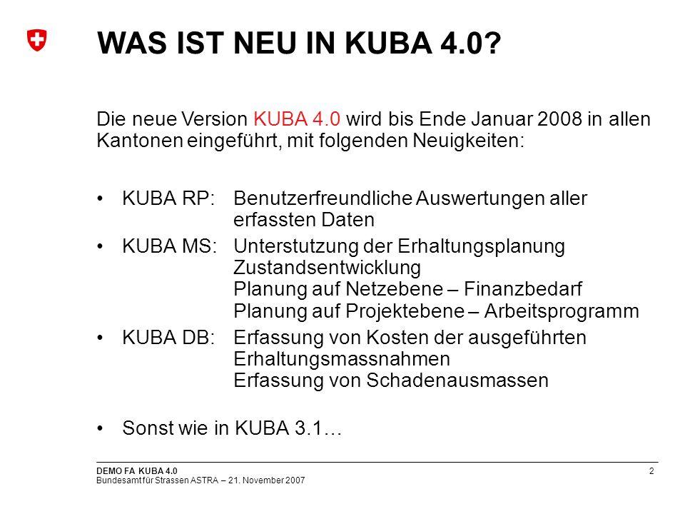 WAS IST NEU IN KUBA 4.0 Die neue Version KUBA 4.0 wird bis Ende Januar 2008 in allen Kantonen eingeführt, mit folgenden Neuigkeiten:
