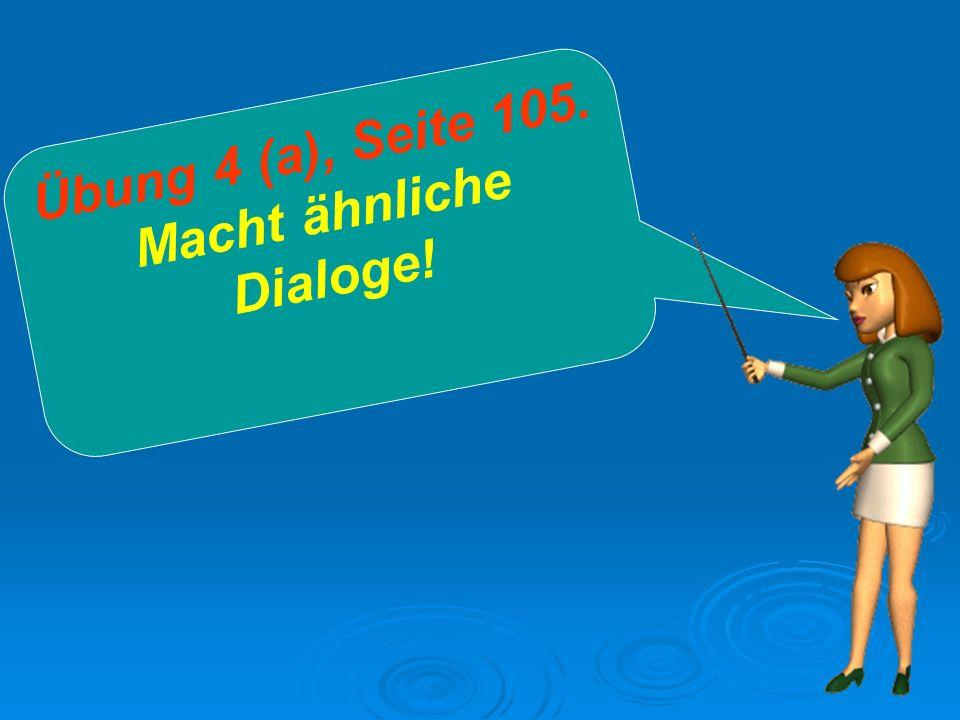 Macht ähnliche Dialoge!