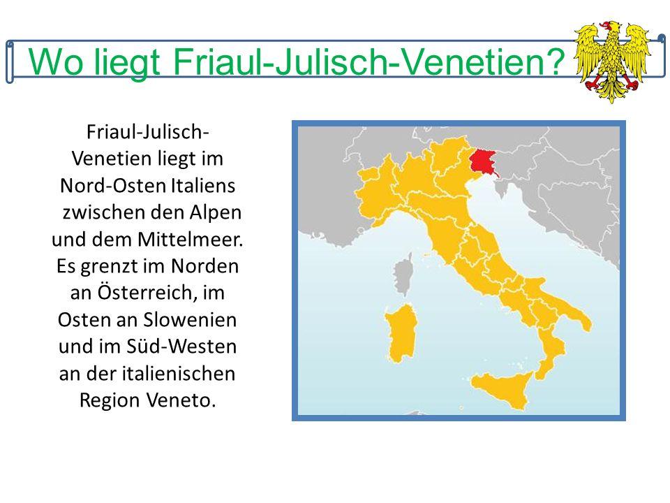 Wo liegt Friaul-Julisch-Venetien