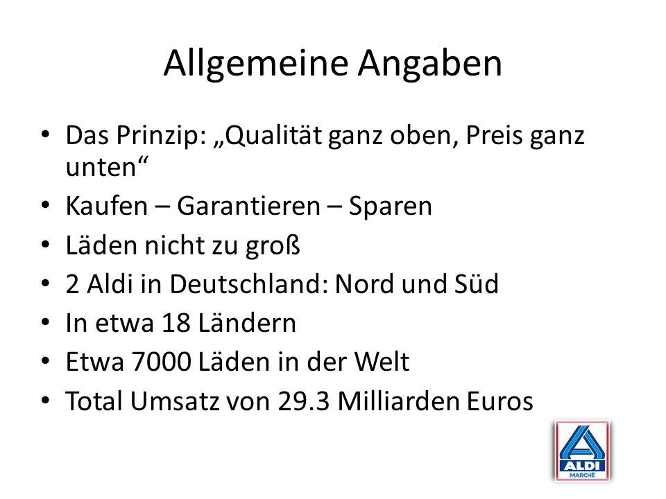 """Allgemeine Angaben Das Prinzip: """"Qualität ganz oben, Preis ganz unten"""