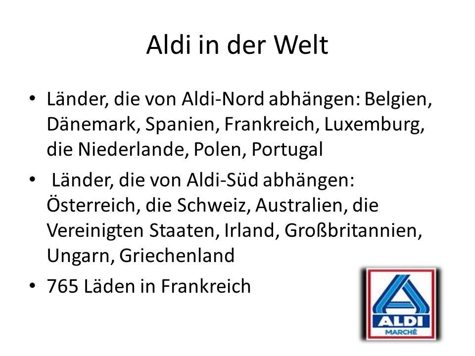 Aldi in der Welt Länder, die von Aldi-Nord abhängen: Belgien, Dänemark, Spanien, Frankreich, Luxemburg, die Niederlande, Polen, Portugal.