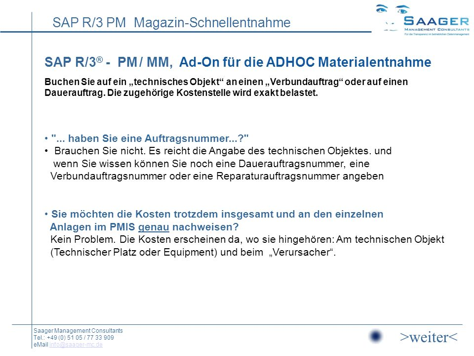 """SAP R/3® - PM / MM, Ad-On für die ADHOC Materialentnahme Buchen Sie auf ein """"technisches Objekt an einen """"Verbundauftrag oder auf einen Dauerauftrag. Die zugehörige Kostenstelle wird exakt belastet."""