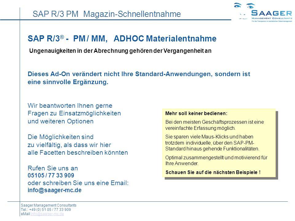 SAP R/3® - PM / MM, ADHOC Materialentnahme Ungenauigkeiten in der Abrechnung gehören der Vergangenheit an