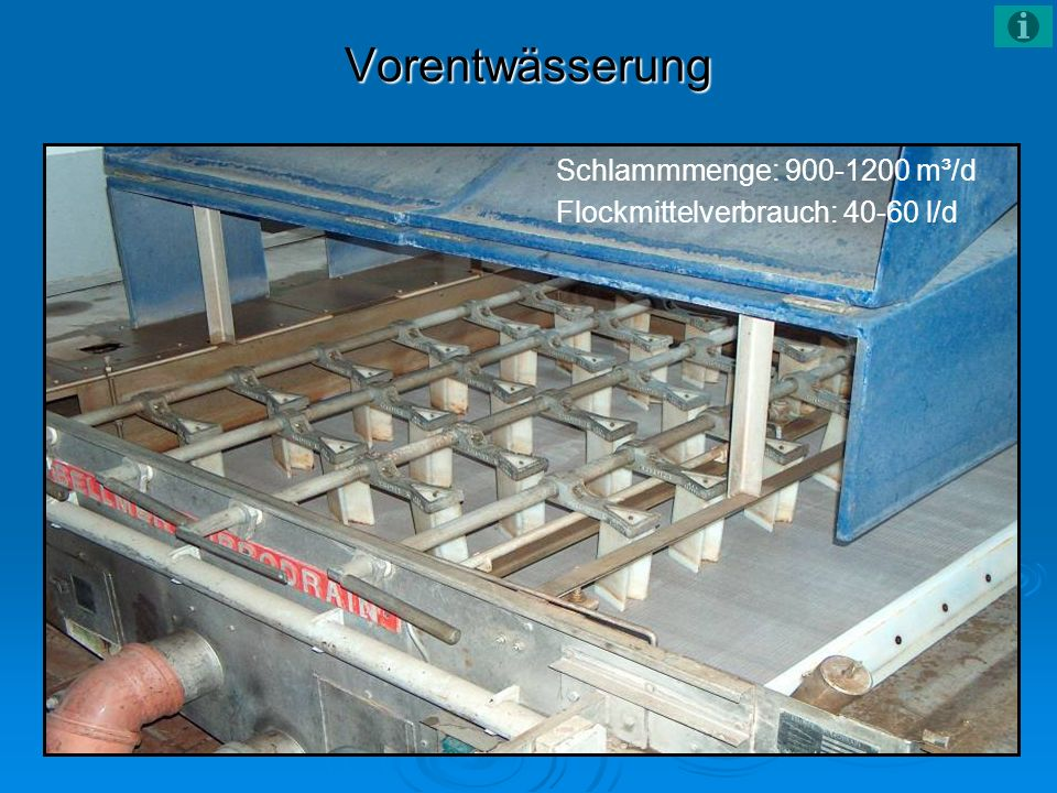 Vorentwässerung Schlammmenge: 900-1200 m³/d