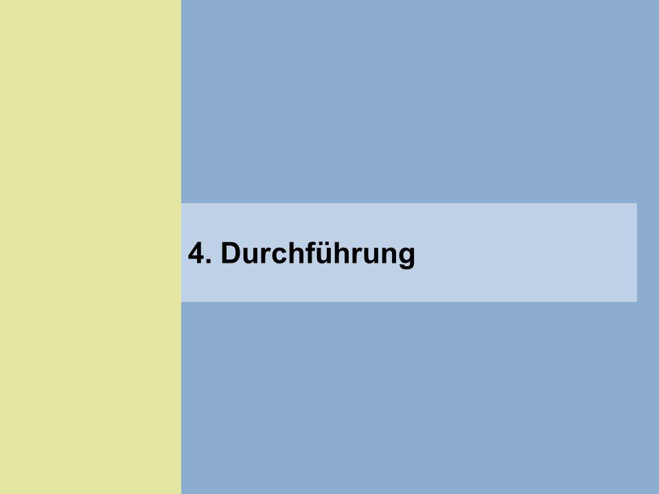 4. Durchführung