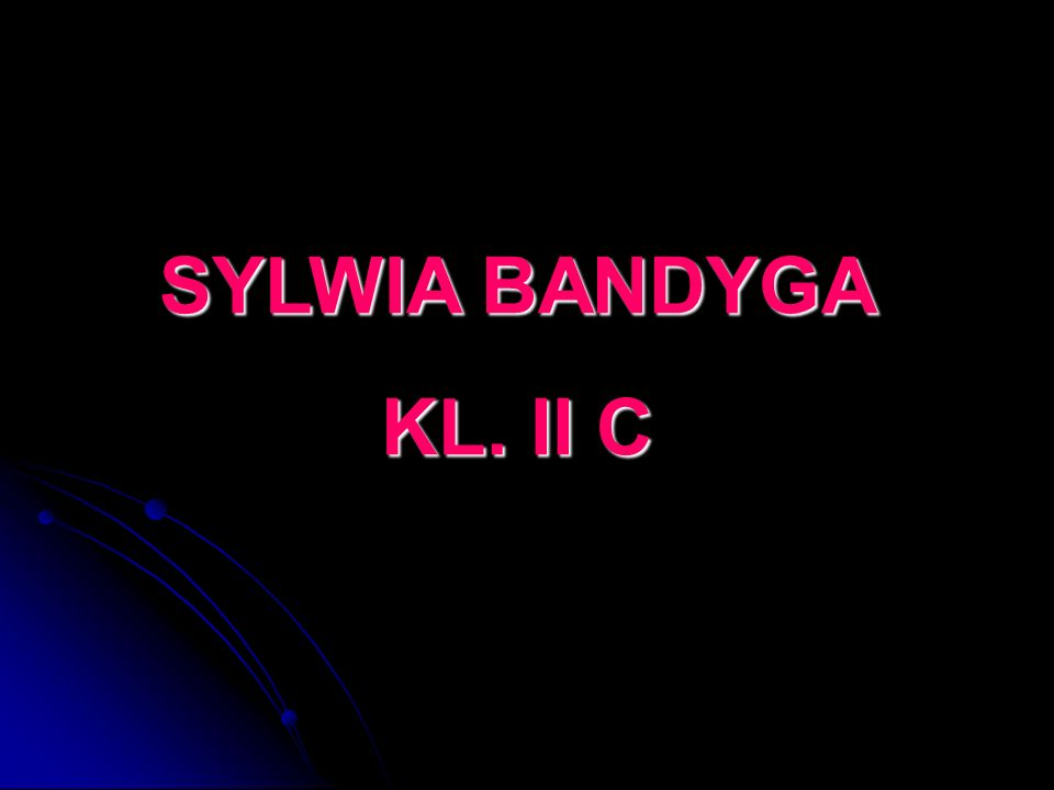 SYLWIA BANDYGA KL. II C