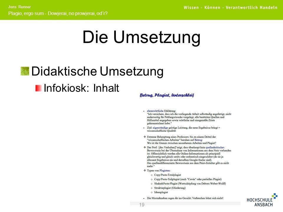 Die Umsetzung Didaktische Umsetzung Infokiosk: Inhalt 19