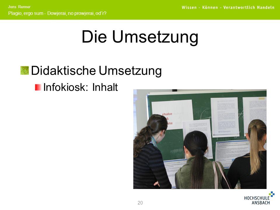 Die Umsetzung Didaktische Umsetzung Infokiosk: Inhalt 20