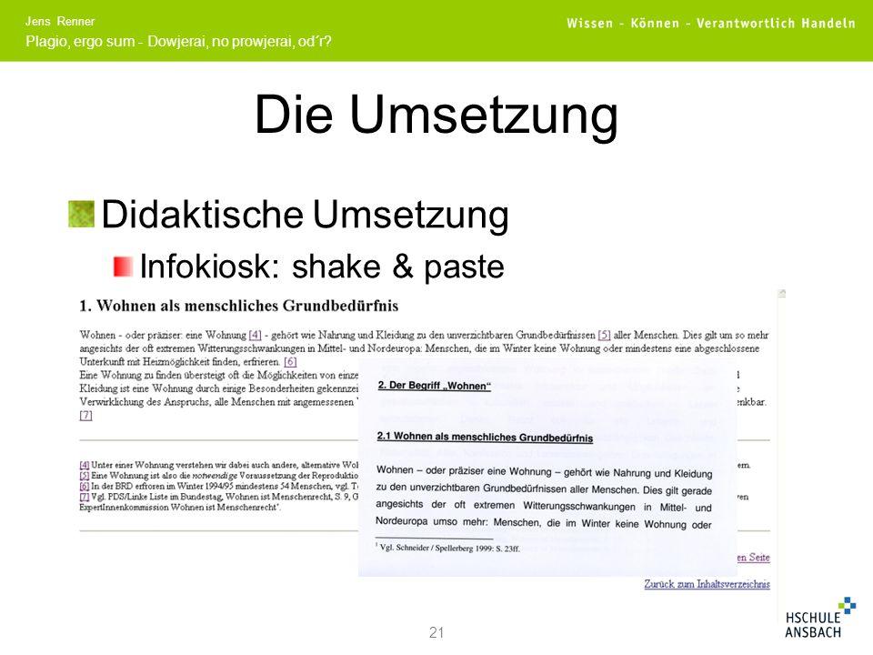 Die Umsetzung Didaktische Umsetzung Infokiosk: shake & paste 21