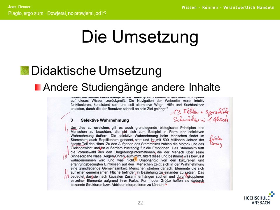 Die Umsetzung Didaktische Umsetzung Andere Studiengänge andere Inhalte