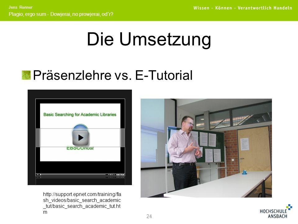 Die Umsetzung Präsenzlehre vs. E-Tutorial