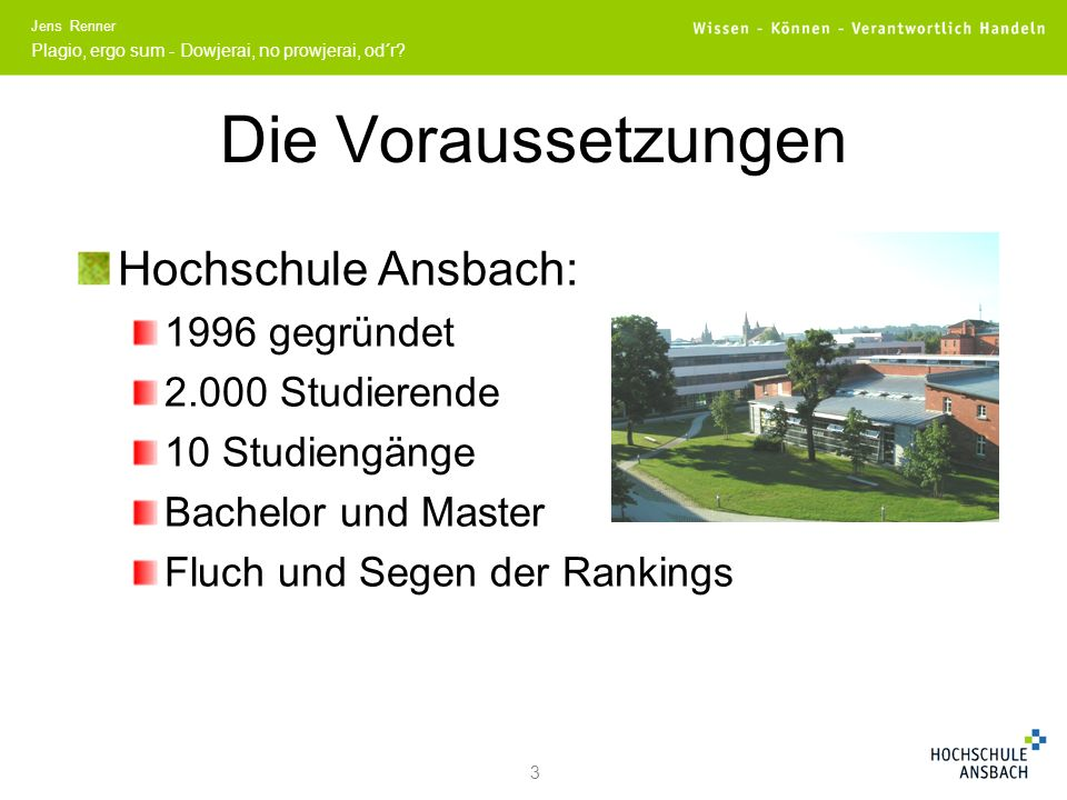Die Voraussetzungen Hochschule Ansbach: 1996 gegründet