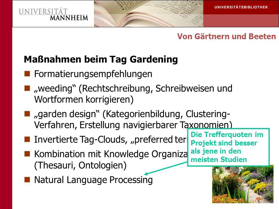 Maßnahmen beim Tag Gardening Formatierungsempfehlungen