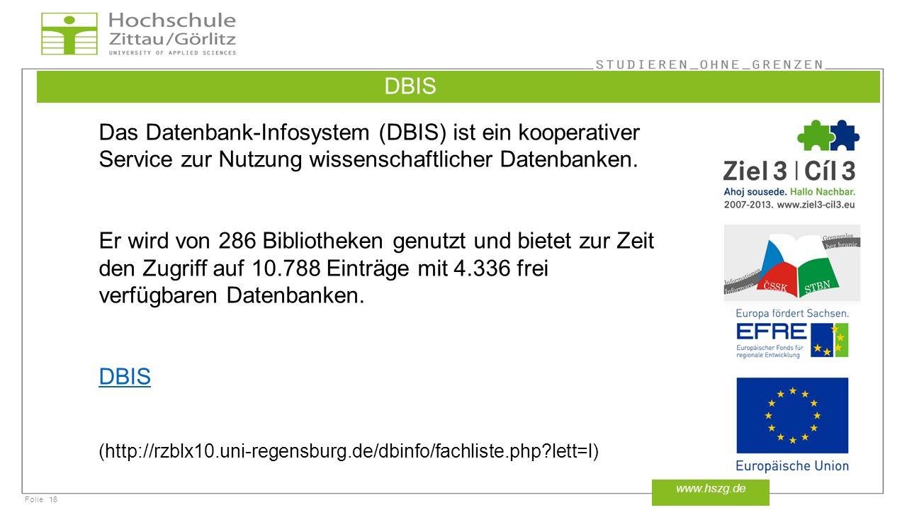 DBIS Das Datenbank-Infosystem (DBIS) ist ein kooperativer Service zur Nutzung wissenschaftlicher Datenbanken.