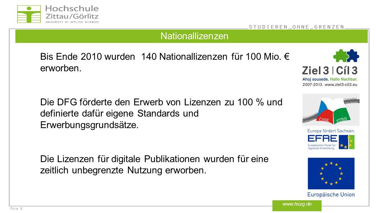 Bis Ende 2010 wurden 140 Nationallizenzen für 100 Mio. € erworben.