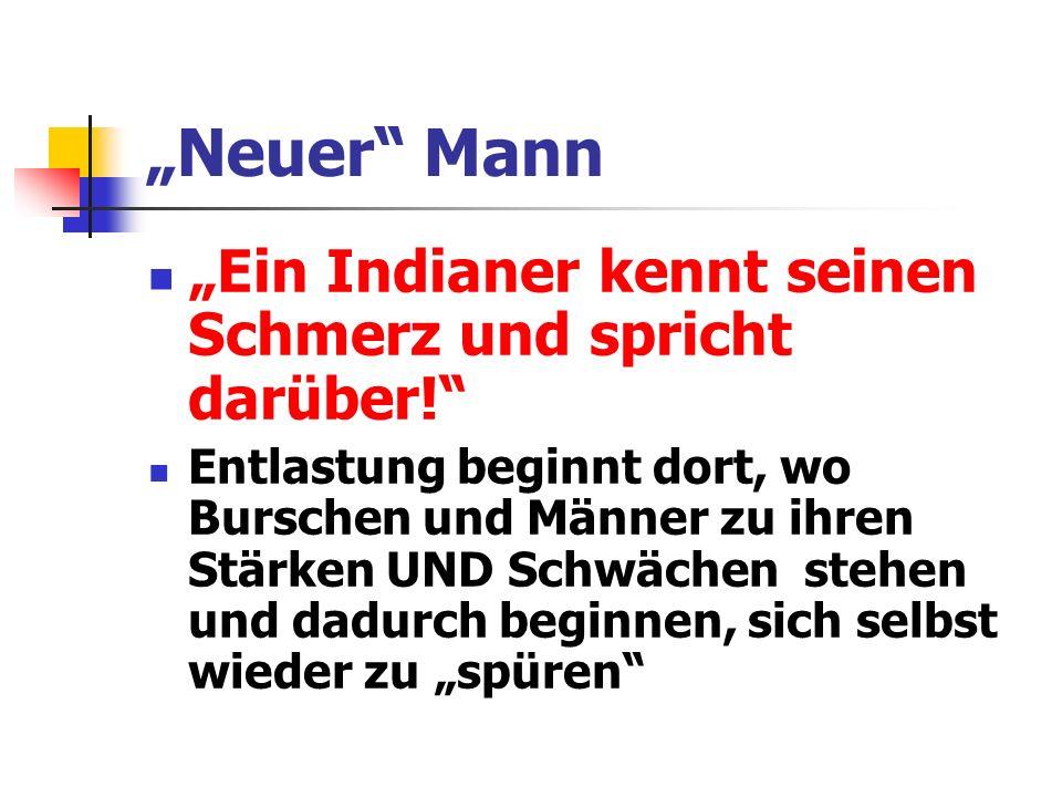 """""""Neuer Mann """"Ein Indianer kennt seinen Schmerz und spricht darüber!"""