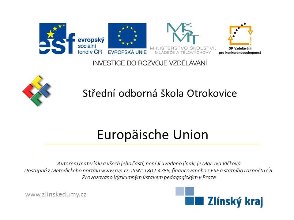 Europäische Union Střední odborná škola Otrokovice www.zlinskedumy.cz