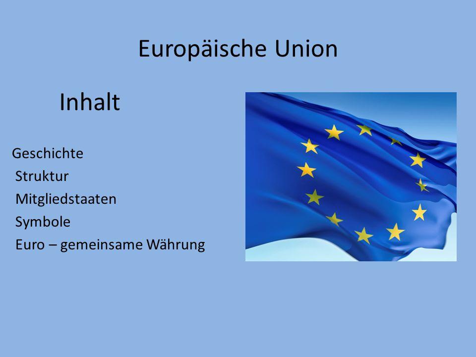 Europäische Union Inhalt Geschichte Struktur Mitgliedstaaten Symbole
