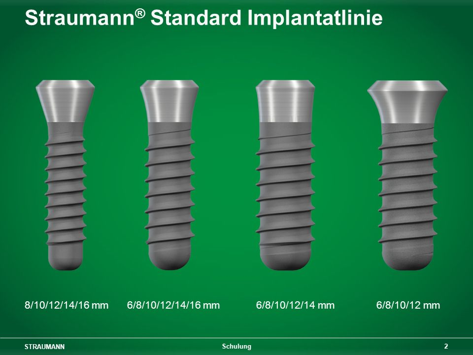 Straumann® Standard Implantatlinie