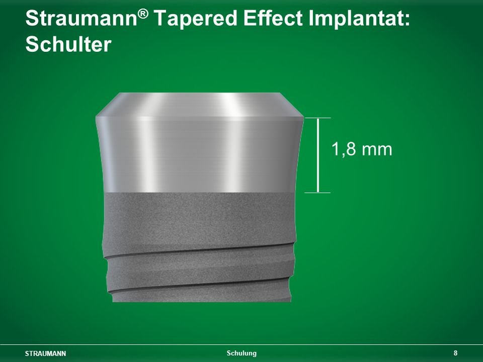 Straumann® Tapered Effect Implantat: Schulter