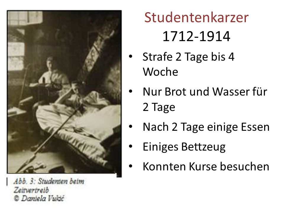 Studentenkarzer 1712-1914 Strafe 2 Tage bis 4 Woche
