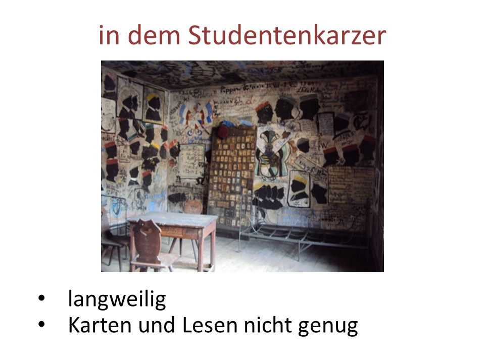 in dem Studentenkarzer