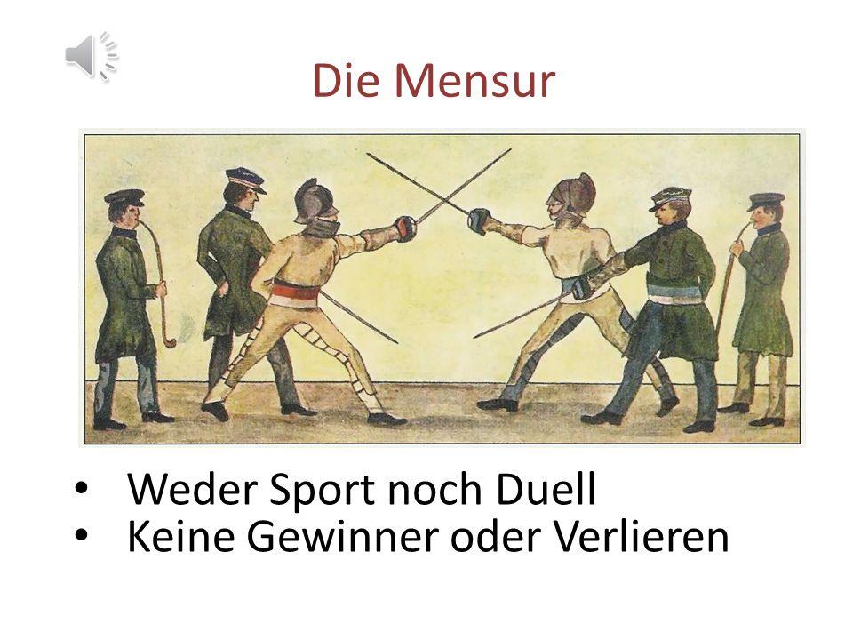 Die Mensur Weder Sport noch Duell Keine Gewinner oder Verlieren