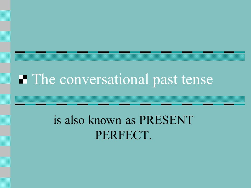The conversational past tense