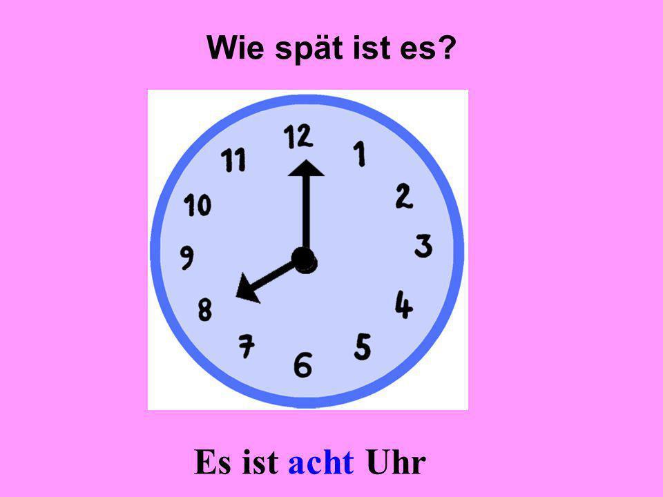 Wie spät ist es Es ist acht Uhr