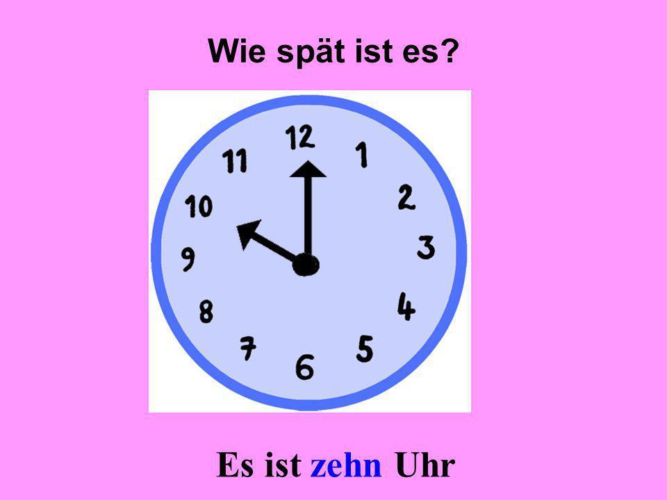 Wie spät ist es Es ist zehn Uhr
