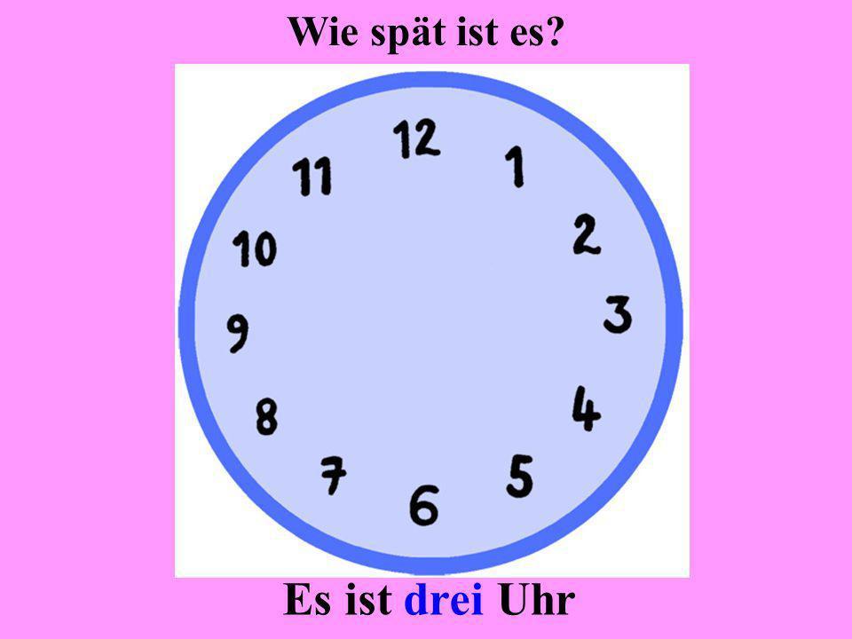Wie spät ist es Es ist drei Uhr