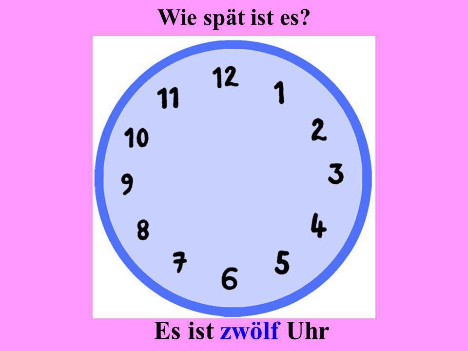 Wie spät ist es Es ist zwölf Uhr