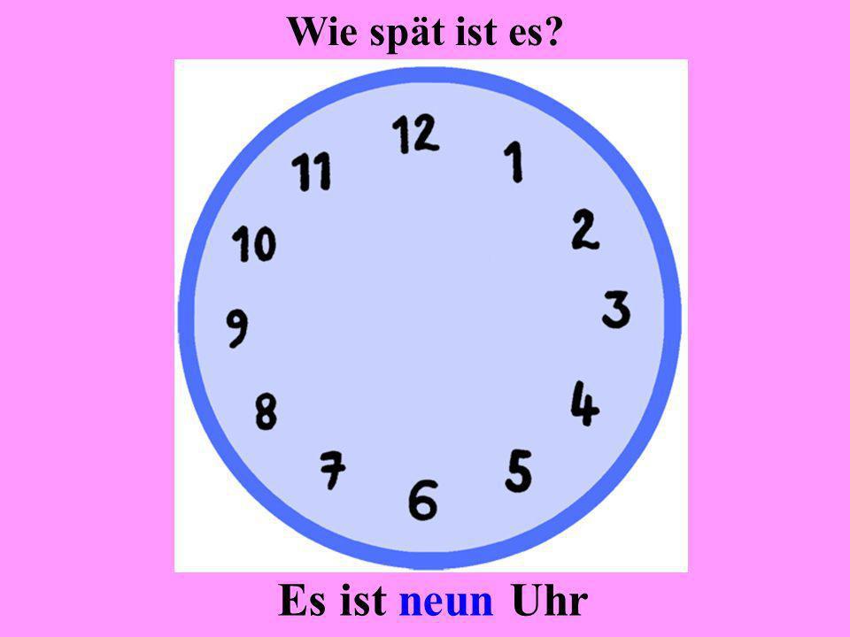 Wie spät ist es Es ist neun Uhr