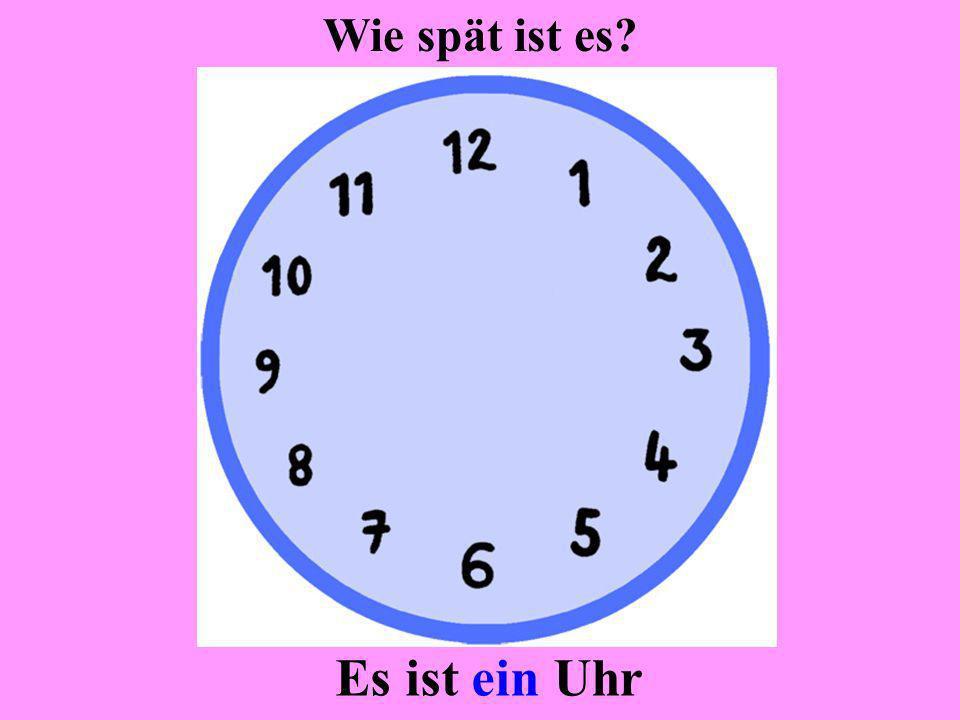 Wie spät ist es Es ist ein Uhr