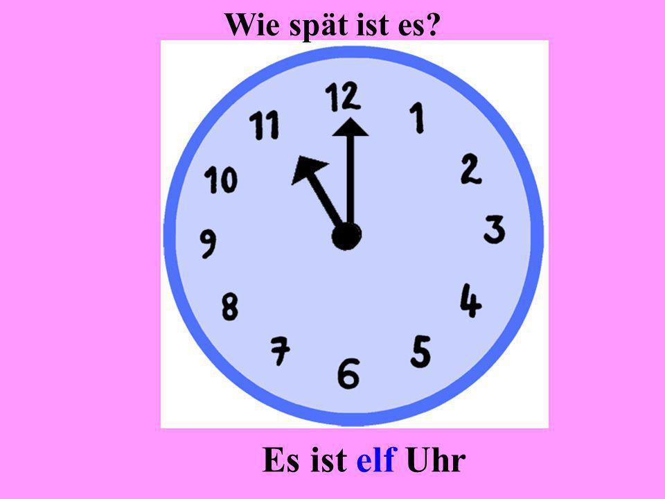Wie spät ist es Es ist elf Uhr