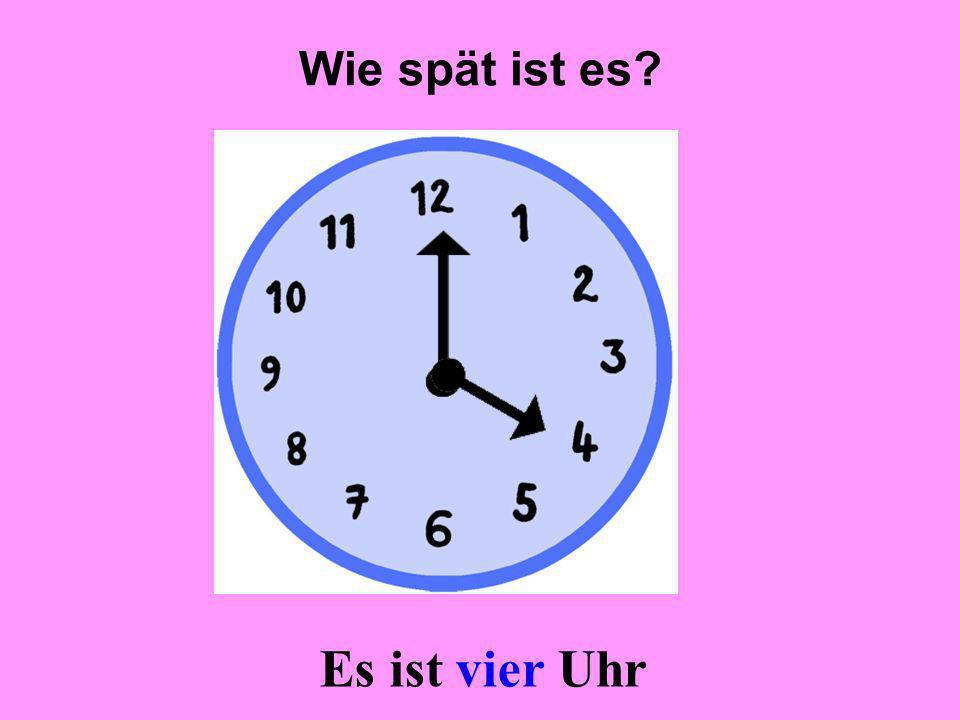 Wie spät ist es Es ist vier Uhr