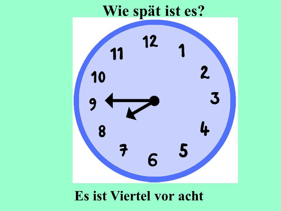 Wie spät ist es Es ist Viertel vor acht
