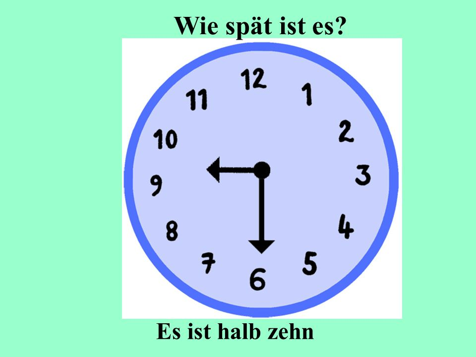 Wie spät ist es Es ist halb zehn
