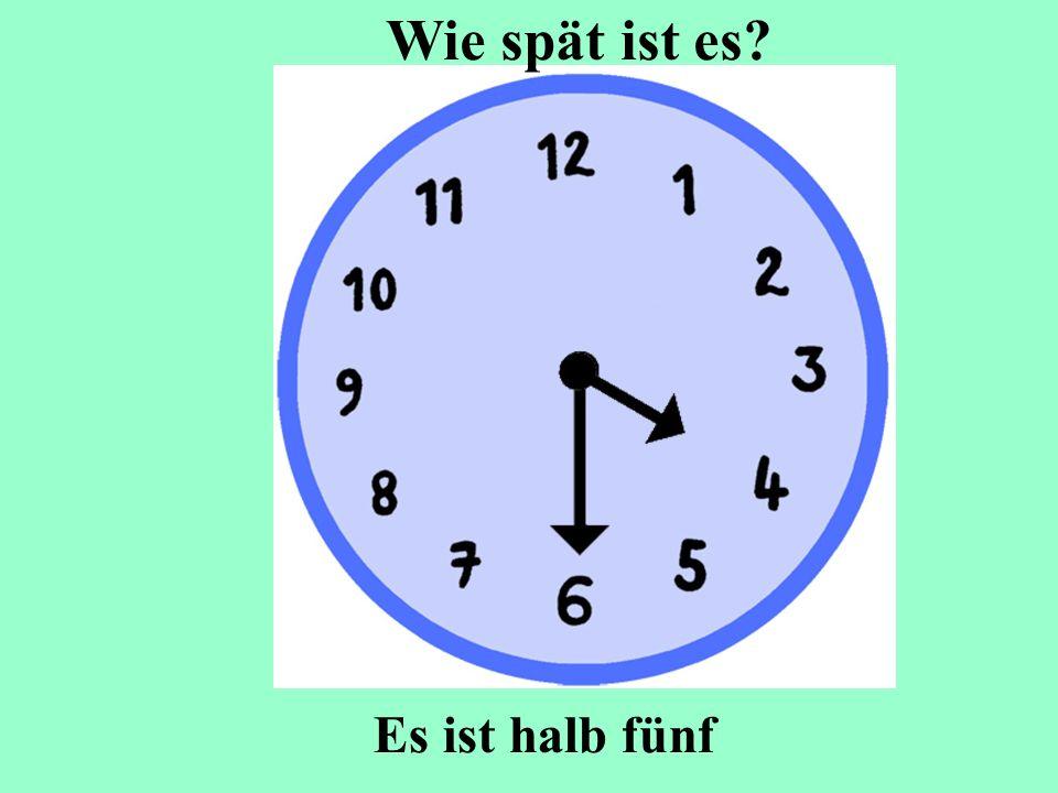 Wie spät ist es Es ist halb fünf