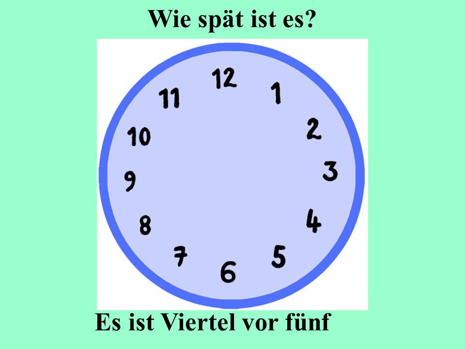 Wie spät ist es Es ist Viertel vor fünf