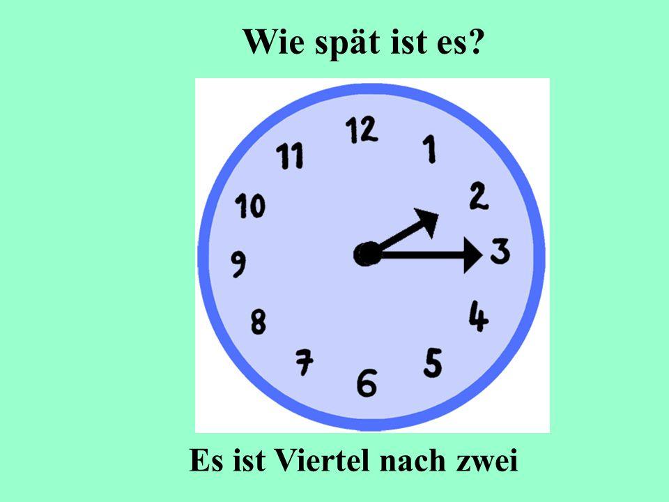 Wie spät ist es Es ist Viertel nach zwei