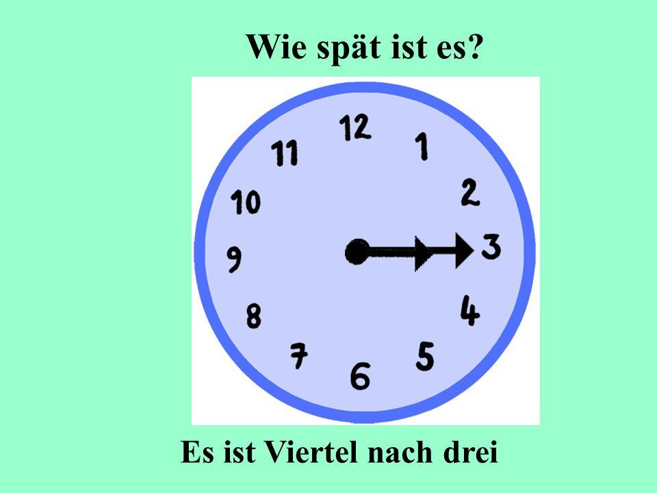 Wie spät ist es Es ist Viertel nach drei
