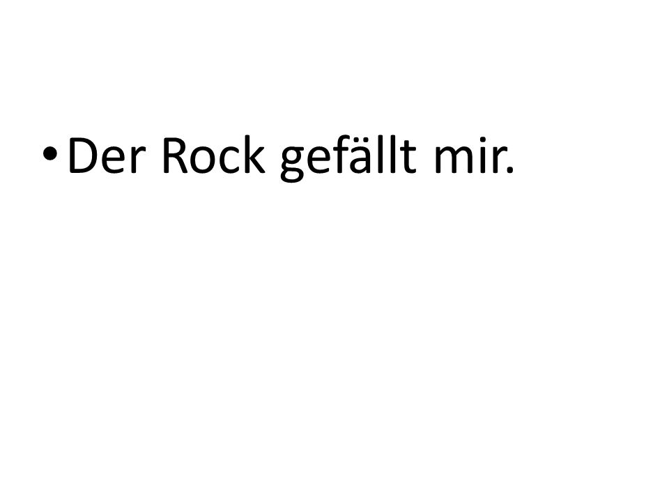 Der Rock gefällt mir.