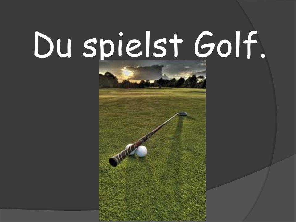 Du spielst Golf.