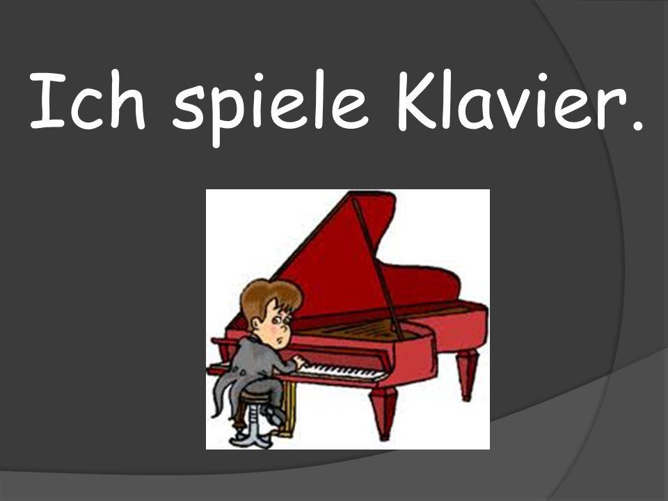 Ich spiele Klavier.