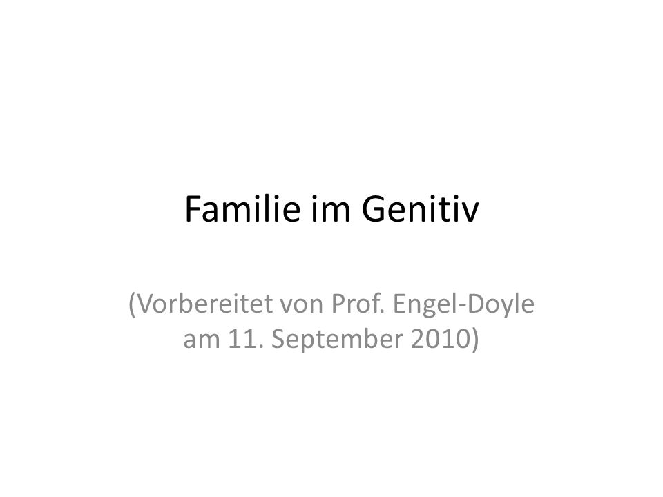 (Vorbereitet von Prof. Engel-Doyle am 11. September 2010)