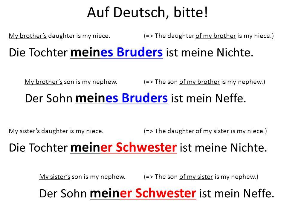 Auf Deutsch, bitte! Die Tochter meines Bruders ist meine Nichte.