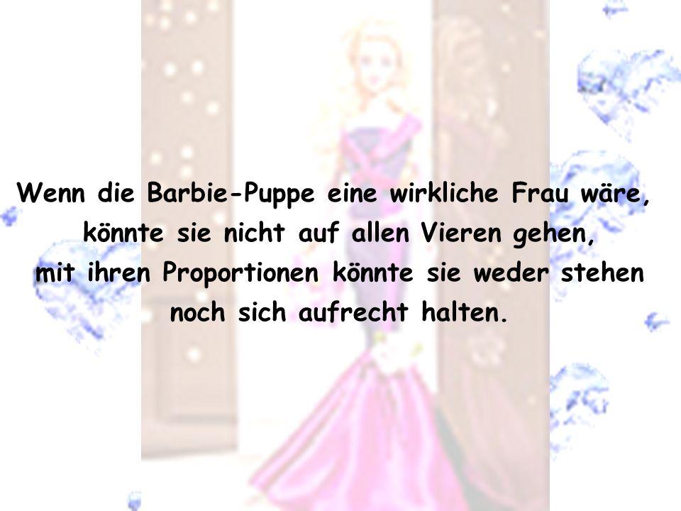 Wenn die Barbie-Puppe eine wirkliche Frau wäre,