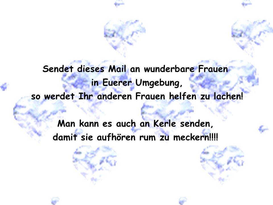 Sendet dieses Mail an wunderbare Frauen