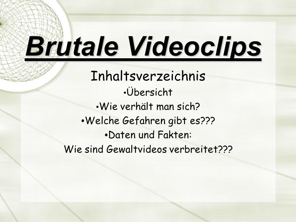 Brutale Videoclips Inhaltsverzeichnis Übersicht Wie verhält man sich